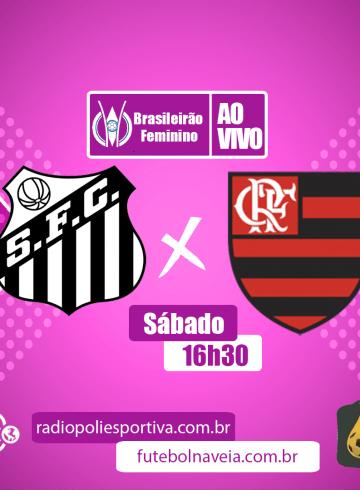 Brasileirão Feminino – Santos X Flamengo
