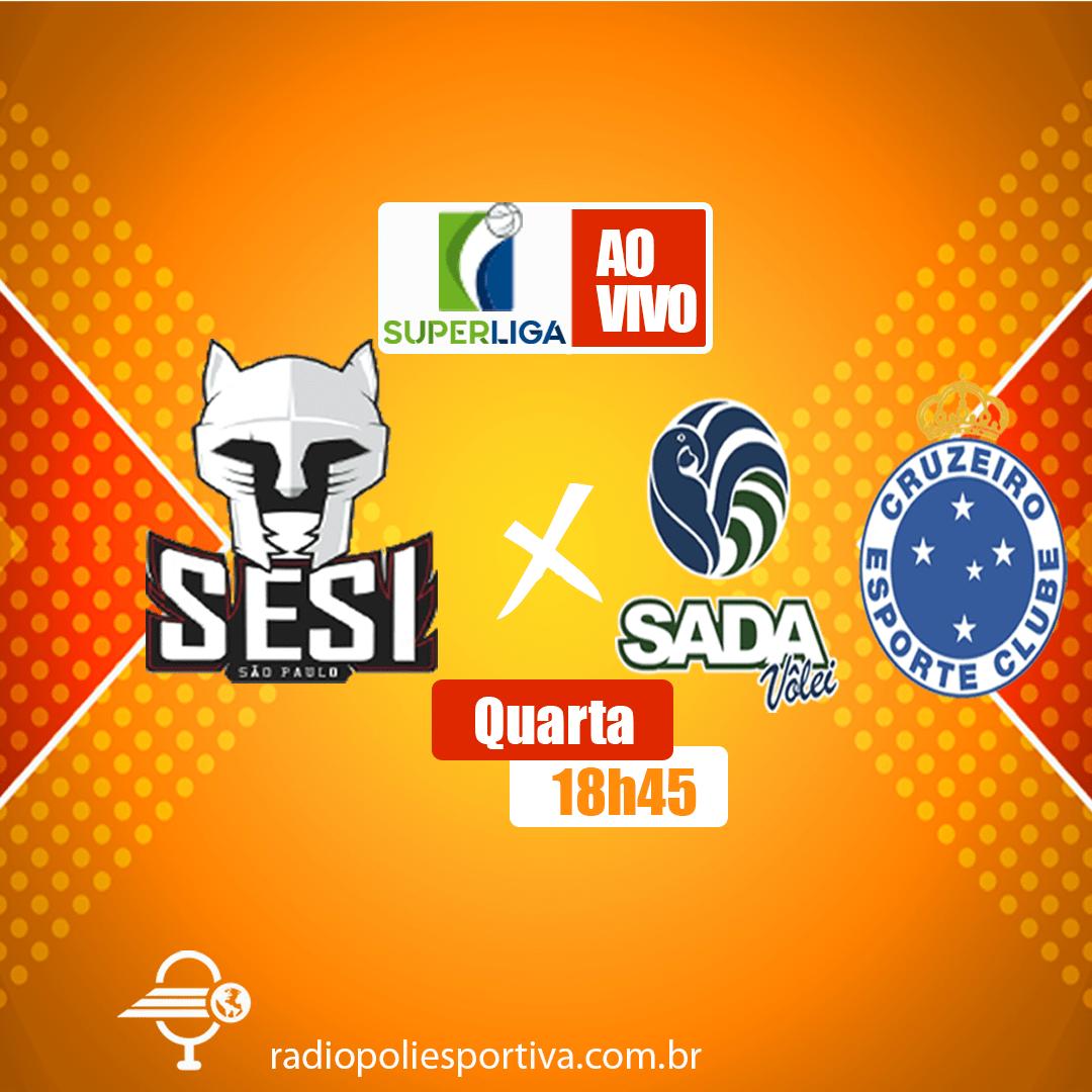 Superliga Masculina ao vivo - SESI-SP X Sada Cruzeiro